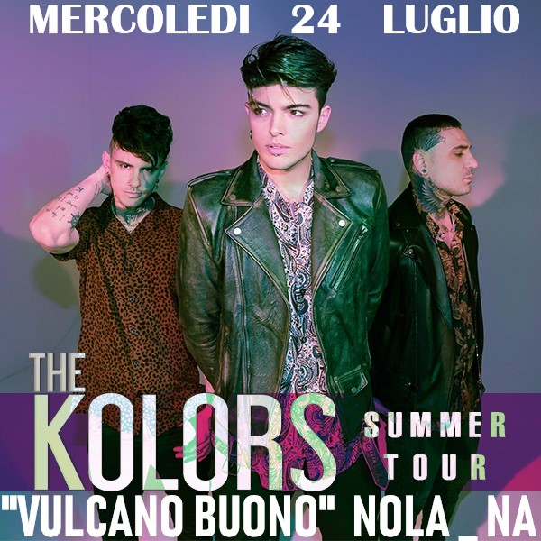 "THE KOLORS IN CONCERTO ""VULCANO BUONO"" – NOLA"